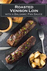 Roasted Venison Loin recipe with Balsamic Pan Sauce #loin #tenderloin #backstrap #venison #deer #wildgame