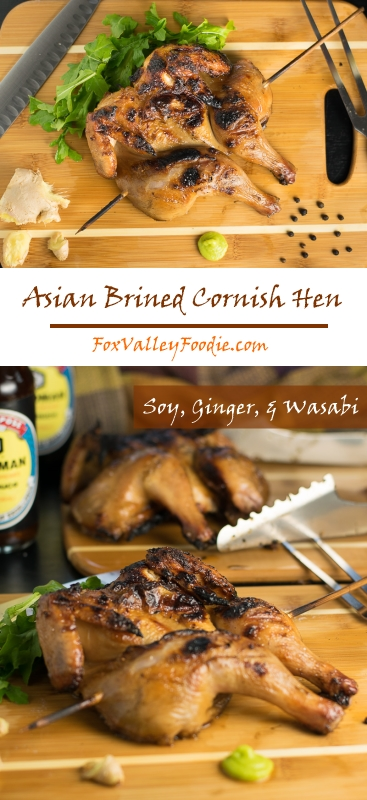 Asian Brined Cornish Hen with Soy Ginger and Wasabi