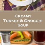 Creamy Turkey and Gnocchi Soup recipe
