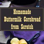 Homemade Buttermilk Cornbread from Scratch #cornbread #southern #sidedish