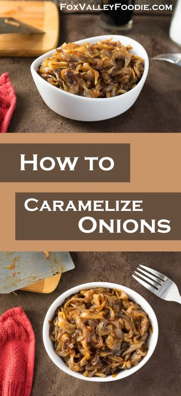 How to Caramelize Onions - Fox Valley Foodie