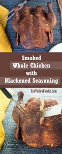 Smoked Whole Chicken with Blackened Seasoning