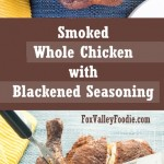 Smoked Whole Chicken with Blackened Seasoning