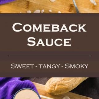 Comeback Sauce Recipe - Sweet, Tangy, Smoky