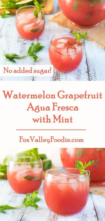 Watermelon Grapefruit Agua Fresca with Mint Recipe - No Sugar Added!