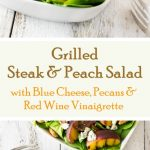Grilled Steak and Peach Salad with Blue Cheese Pecans & Red Wine Vinaigrette