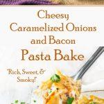 Cheesy Caramelized Onion and Bacon Pasta Bake Recipe