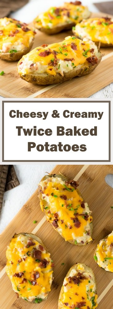 Cheesy & Creamy Twice Baked Potatoes