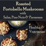Roasted Portobello Mushrooms with Salsa Parmesan and Pine Nuts