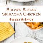 Brown Sugar Sriracha Chicken - Sweet & Spicy