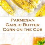 Parmesan Garlic Butter Corn on the Cob Recipe