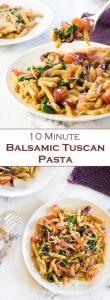 10 MInute Balsamic Tuscan Pasta recipe