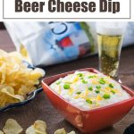 Beer Cheese Dip recipe #appetizer #dip #party #beer #cheddar #cheese