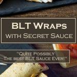 BLT Wraps with Secret Sauce