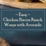 Chicken Bacon Ranch Wraps with Avocado Recipe