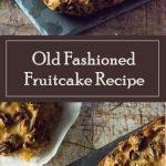 Old Fashioned Fruitcake Recipe - Family Recipe
