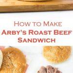 How to Make Arby's Roast Beef Sandwich - Copycat Recipe