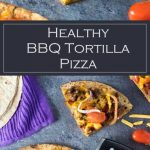 Healthy BBQ Tortilla Pizza Recipe - Healthy Dinner