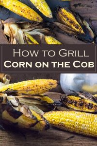 How to Grill Corn on the Cob #grilling #grilled #corn #cookout #sidedish #vegetarian
