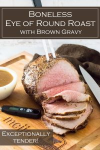 Boneless Eye of Round Roast with Brown Gravy #roast #beef #gravy #holiday