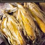 Smoked corn on the cob is an easy way to prepare this cookout side dish. #smoking #sidedish #cookout #corn