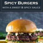 These spicy burgers are loaded with blue cheese, jalapenos, and a sweet & spicy sauce. #burgers #grilling #hamburgers