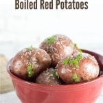 Butter and Parmesan Boiled Red Potatoes