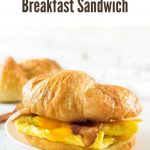 Croissant Breakfast Sandwich #breakfast #sandwich #eggs